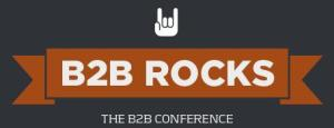 B2B Rocks - The B2B Conference #b2brocks