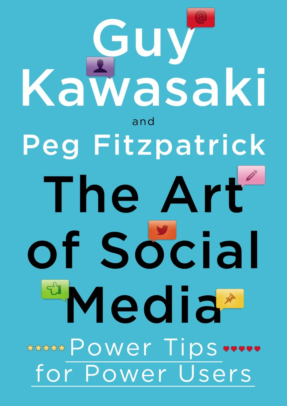 The Art of Social Media by Guy Kawasaki & Peg Fitzpatrick